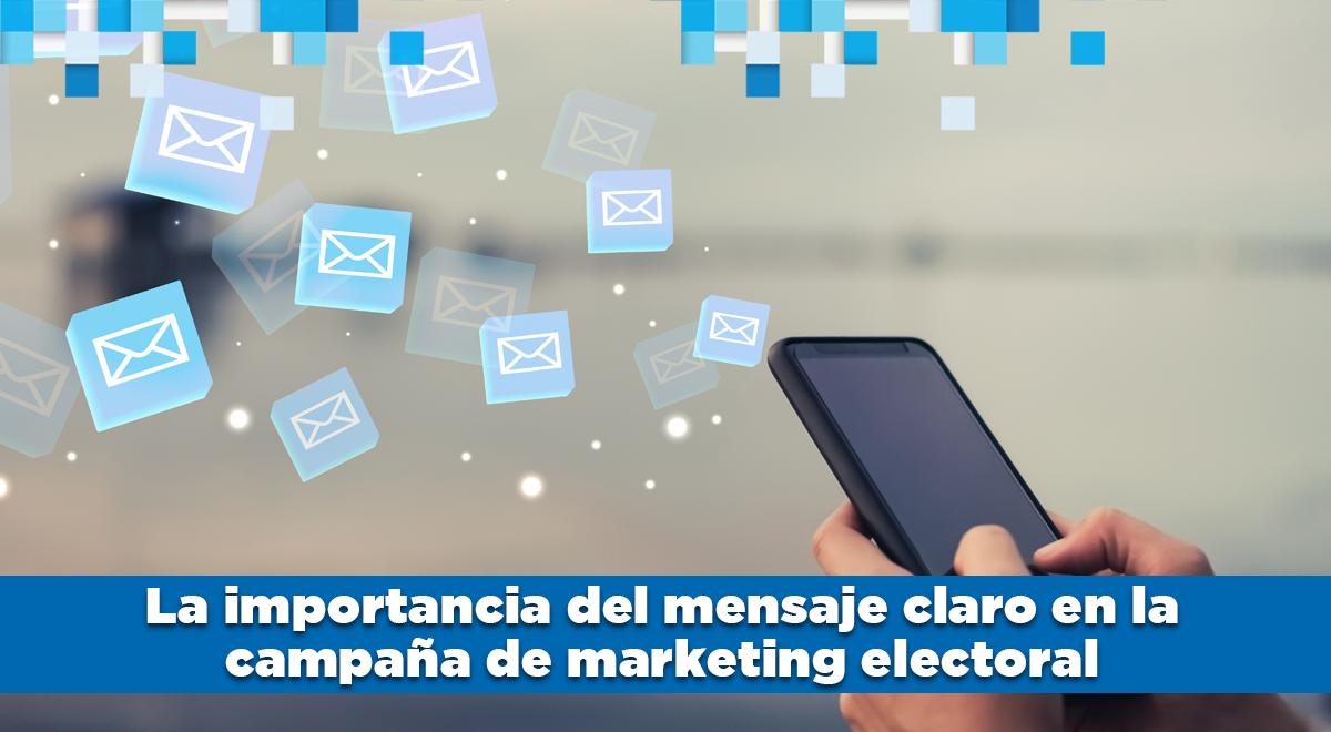 Mensajes claros en la campaña de marketing electoral